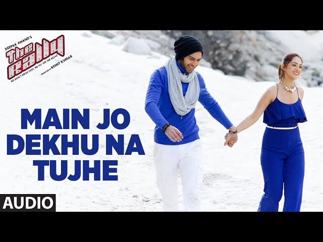 Main Jo Dekhu Na Tujhe Audio Song | The Rally Movie Songs | Mirza, Arshin