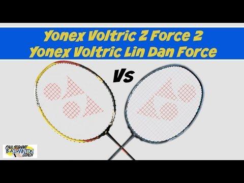 Yonex Voltric Z Force 2 vs Voltric Lin Dan Force Badminton Rackets
