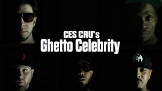 CES Cru - Ghetto Celebrity (Feat. JL, Joey Cool, & Info Gates) - OFFICIAL MUSIC VIDEO