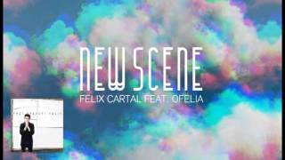 Felix Cartal - New Scene (feat. Ofelia)