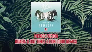 Pierce Fulton - Kuaga (Lost Time) (Leon Lour Remix)