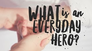 Ep 001 - What Is An Everyday Hero? - PODCAST - Being An Everyday Hero