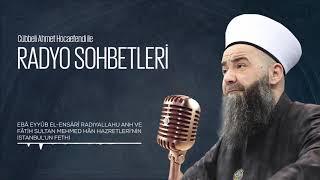 Fâtih Sultan Mehmed Hân Hazretleri'nin İstanbul'u Fethi (Radyo Sohbetleri) 27 Mayıs 2006