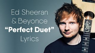 Ed Sheeran   Perfect Duet (Lyrics  Lyric Video) Ft. Beyoncé