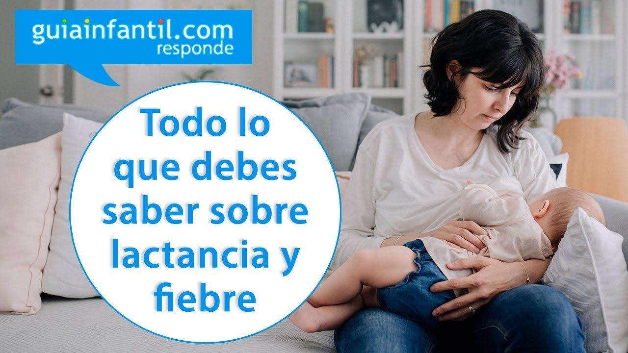 Cuando la subida de la leche materna provoca fiebre | Guiainfantil responde sobre lactancia materna