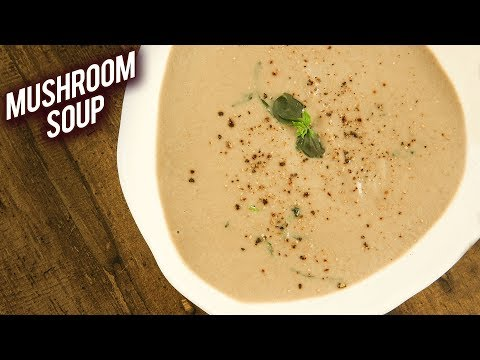 Mushroom Soup | Healthy & Tasty Creamy Mushroom Soup Recipe | Winter Soup Recipe By Bhumika
