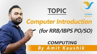 Computer Introduction | Yuwam Online Class | Computer by Amit Kaushik | Yuwam Gurukul