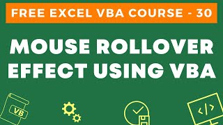 Free Excel VBA Course #30 - Mouse Roll Over Effect using VBA