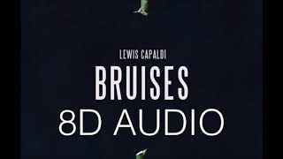 Lewis Capaldi - Bruises - 8D AUDIO USE HEADPHONES