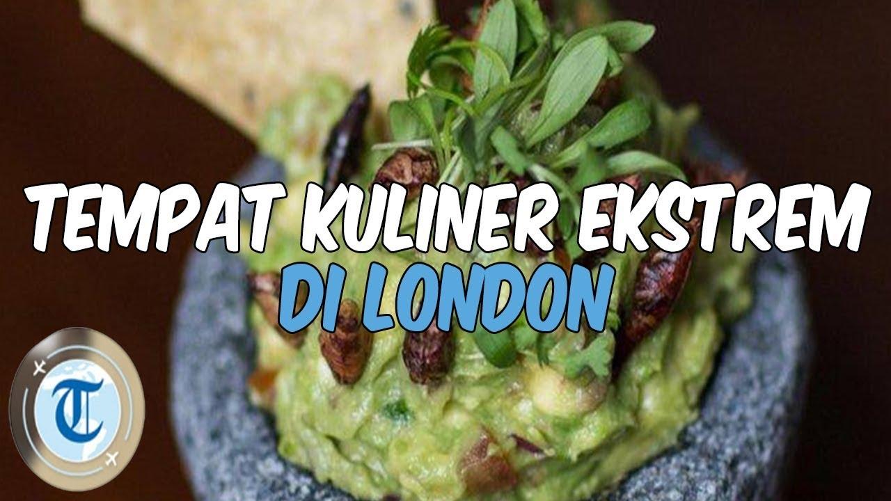 5 Tempat Makan untuk Mencoba Kuliner Ekstrem di London