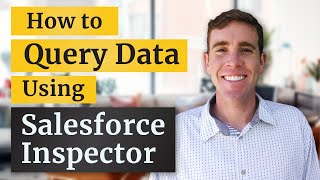 How to Query Data Using Salesforce Inspector