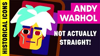 Historical Icons Who Weren't Actually Straight Ep. 3 - Andy Warhol