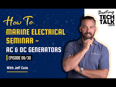 How To: Marine Electrical Seminar - AC & DC Generators - Episode 9