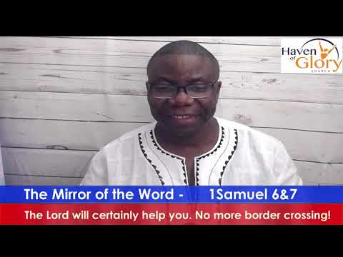 Haven of Glory -The Mirror of the Word 1Sam 6&7 by Bukky Adeosun
