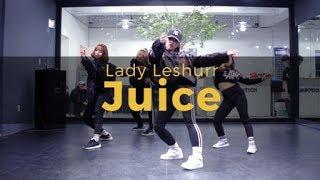 Lady Leshurr   Juice (choreography_Juuny)