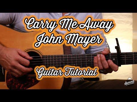 John Mayer--Carry Me Away--Guitar Lesson