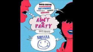 David Guetta - Ain't a party feat. Nirvana