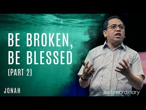 Be Broken, Be Blessed (Part 2) - Bong Saquing - Extraordinary