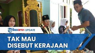 Setelah Heboh, Pengikut Angling Dharma di Banten Tak Mau Disebut Kerajaan: Baginda Bukan Raja