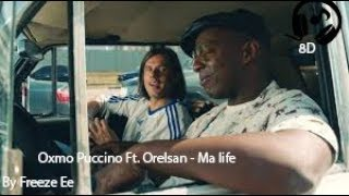 Oxmo Puccino Ft. Orelsan   Ma Life [8D🎧]