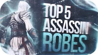 WHICH ROBES ARE THE BEST? | Top 5 Assassin Robes In Assassin