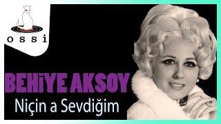 Behiye Aksoy / Niçin a Sevdiğim