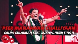 'Peer Manaawan Challiyaan' - Salim-Sulaiman Feat. Sukhwinder Singh - Coke Studio@MTV Season 4