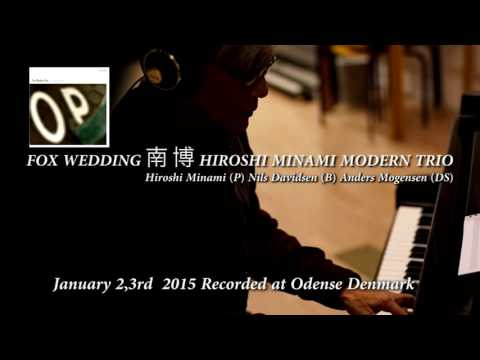 FOX WEDDING  HIROSHI MINAMI ?? MODERN TRIO online metal music video by THE MODERN TRIO (HIROSHI MINAMI - NILS DAVIDSEN - ANDERS MOGEN)