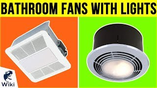10 Best Bathroom Fans With Lights 2019