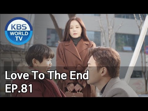 Love To The End | 끝까지 사랑 EP.81 [SUB: ENG, CHN/2018.12.05]