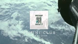 Gemini Club - Show My Hands (audio)