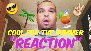 "Demi Lovato - Cool For The Summer ""REACTION"""