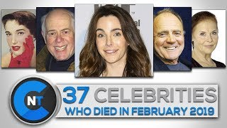 List of Celebrities Who Died In FEBRUARY 2019   Latest Celebrity News 2019 (Celebrity Breaking News)