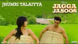 jagga jasoos : jhumritalaiyya song l ranbir ,Katrina / arjit, mohan