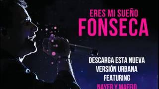 Eres mi sueño - Fonseca ft. Nayer y Maffio