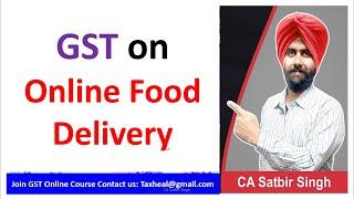 GST on online Food Delivery I CA Satbir Singh