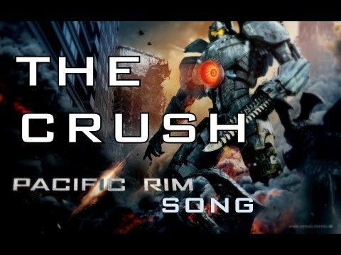 THE CRUSH By Miracle Of Sound Pacific Rim