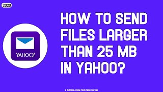 Attach Very Large Files To E-Mail | Yahoo! Email | How To Send Files Larger Than 25 MB in Yahoo!