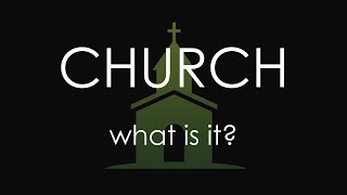 6.18.17 Church: What Is It?