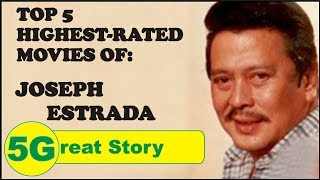 Top 5 Highest-Rated Movies of Joseph Estrada