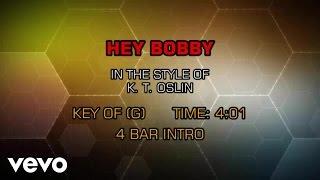 K. T. Oslin - Hey Bobby (Karaoke)