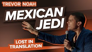 """Mexican Jedi"" - Trevor Noah - (Lost In Translation) RE-RELEASE"
