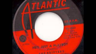 The Drifters..... He's just a playboy.1964.