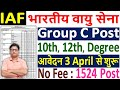 Air Force Group C Recruitment 2021 ¦¦ Air Force Group C Vacancy 2021 Form ¦¦ IAF Air Force Form 2021