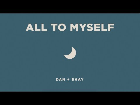 Dan + Shay - All To Myself (Icon Video) - Dan And Shay