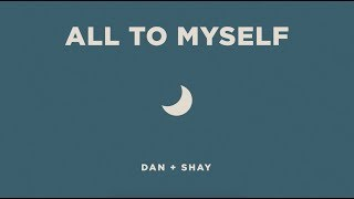 Dan + Shay   All To Myself (Icon Video)