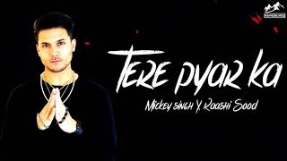 Tere pyar ka Lyrics | Mickey Singh & Raashi Sood - YouTube