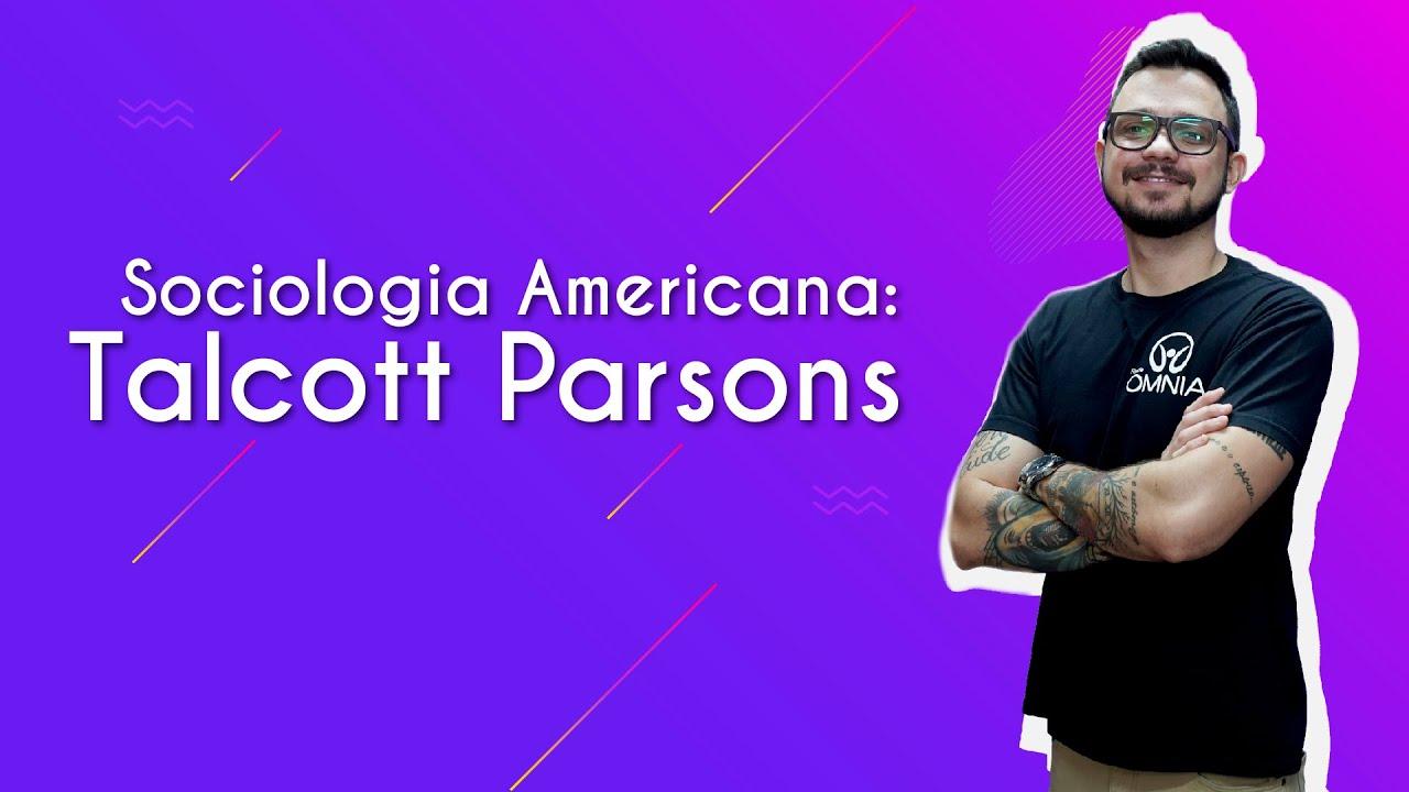 Sociologia americana: Talcott Parsons