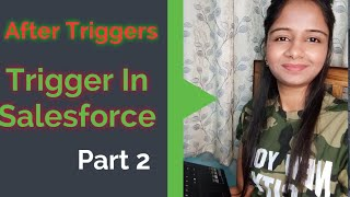 After Triggers | Trigger in Salesforce - Part 2