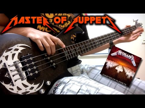 Metallica - Master of Puppets - Bass Cover - Full HD 1080p